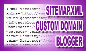Cara Mudah Mengatasi Sitemap.xml Custom Domain Blogger