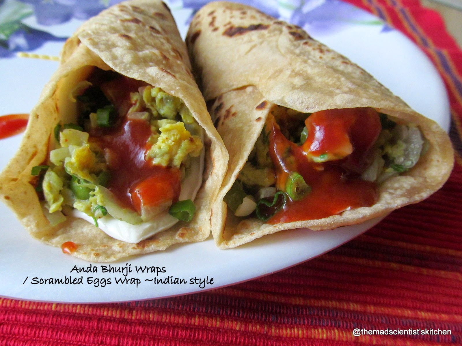 Anda Bhurji Wraps/ Scrambled Eggs Wrap ~Indian style
