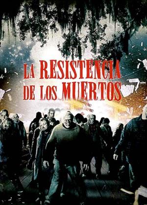 La Resistencia De Los Muertos (2009)