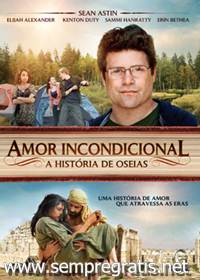 Download Amor Incondicional A História de Oseias DVDRip AVI Dual Áudio + RMVB Dublado + Torrent