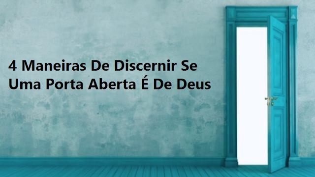 4 Maneiras De Discernir Se Uma Porta Aberta É De Deus