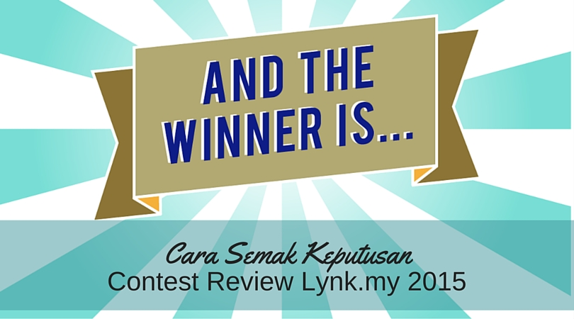 Keputusan Contest Review Lynk.my 2015