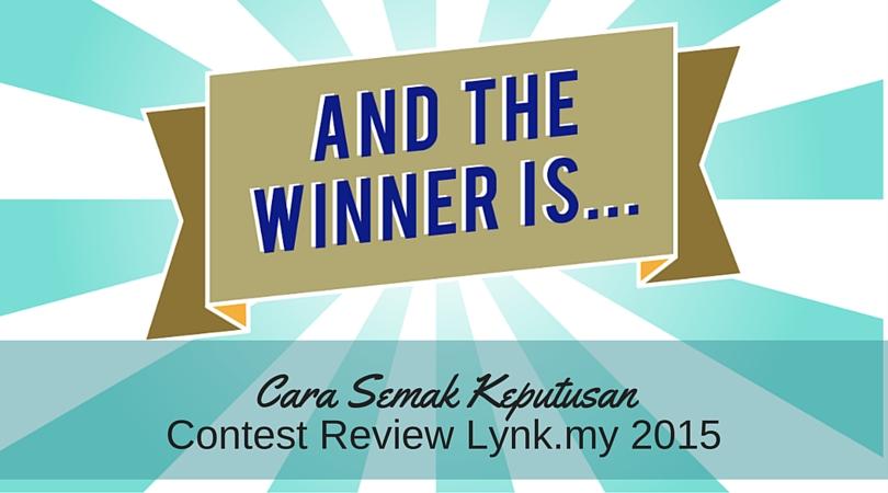 Cara Semak Keputusan Contest Review Lynk.my 2015