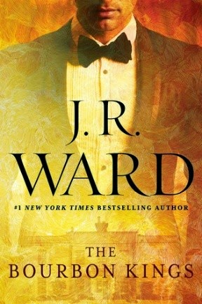 J. R. Ward – The Bourbon Kings