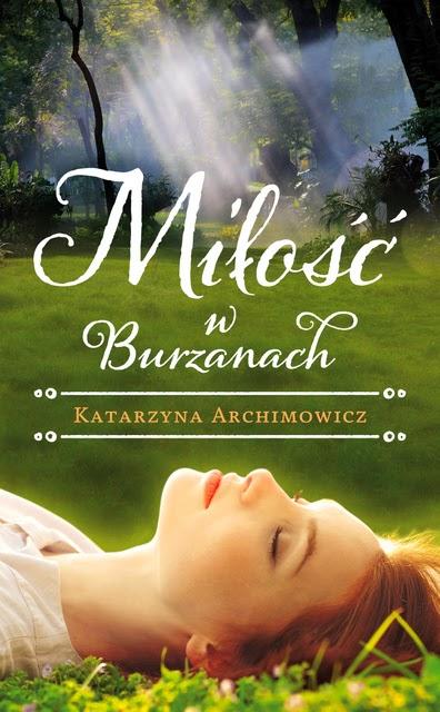 """""""Miłość w Burzanach"""" – Katarzyna Archimowicz"""