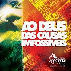 Ministério Apascentar de Nova Iguaçu - Ao Deus das Causas Impossíveis 2011
