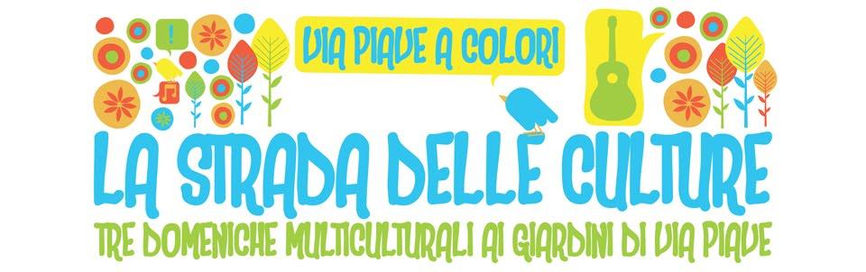 <i>Via Piave a Colori</i> <br> La Strada delle Culture