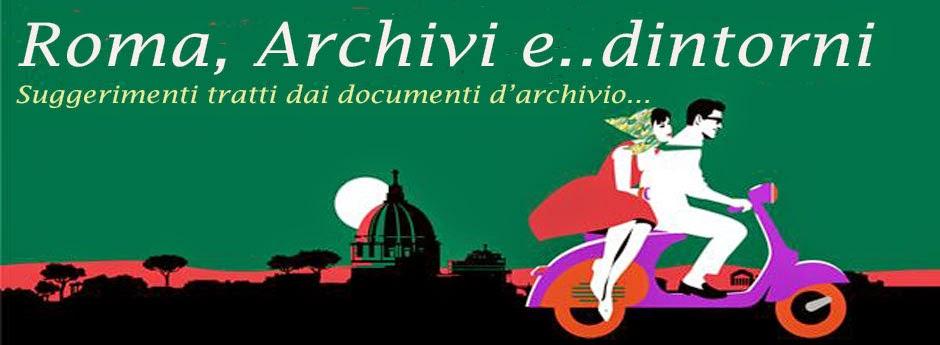 Roma, Archivi e ..dintorni