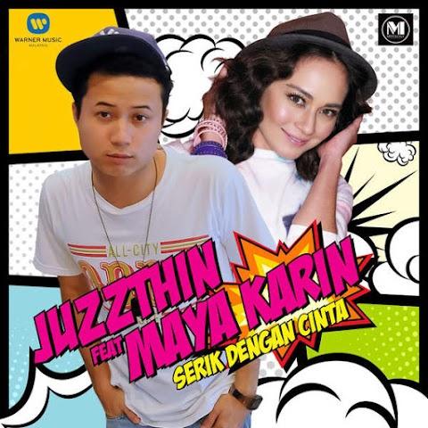 Juzzthin - Serik Dengan Cinta (feat. Maya Karin) MP3
