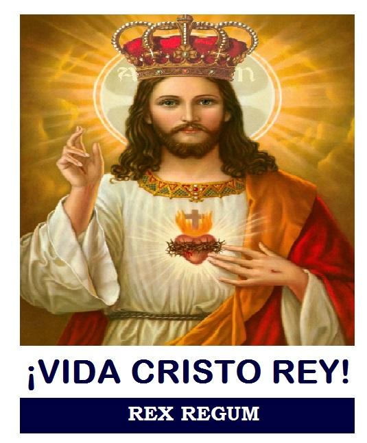 ¡VIVA CRISTO REY!