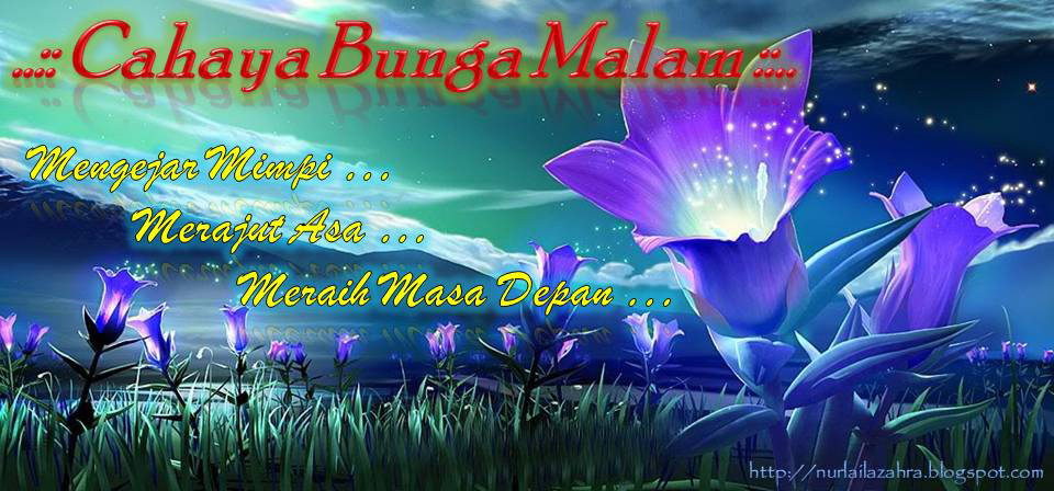 ..:: Cahaya Bunga Malam ::..