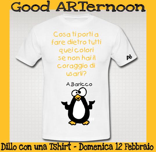 GoodARTernoon - Dillo con una T shirt