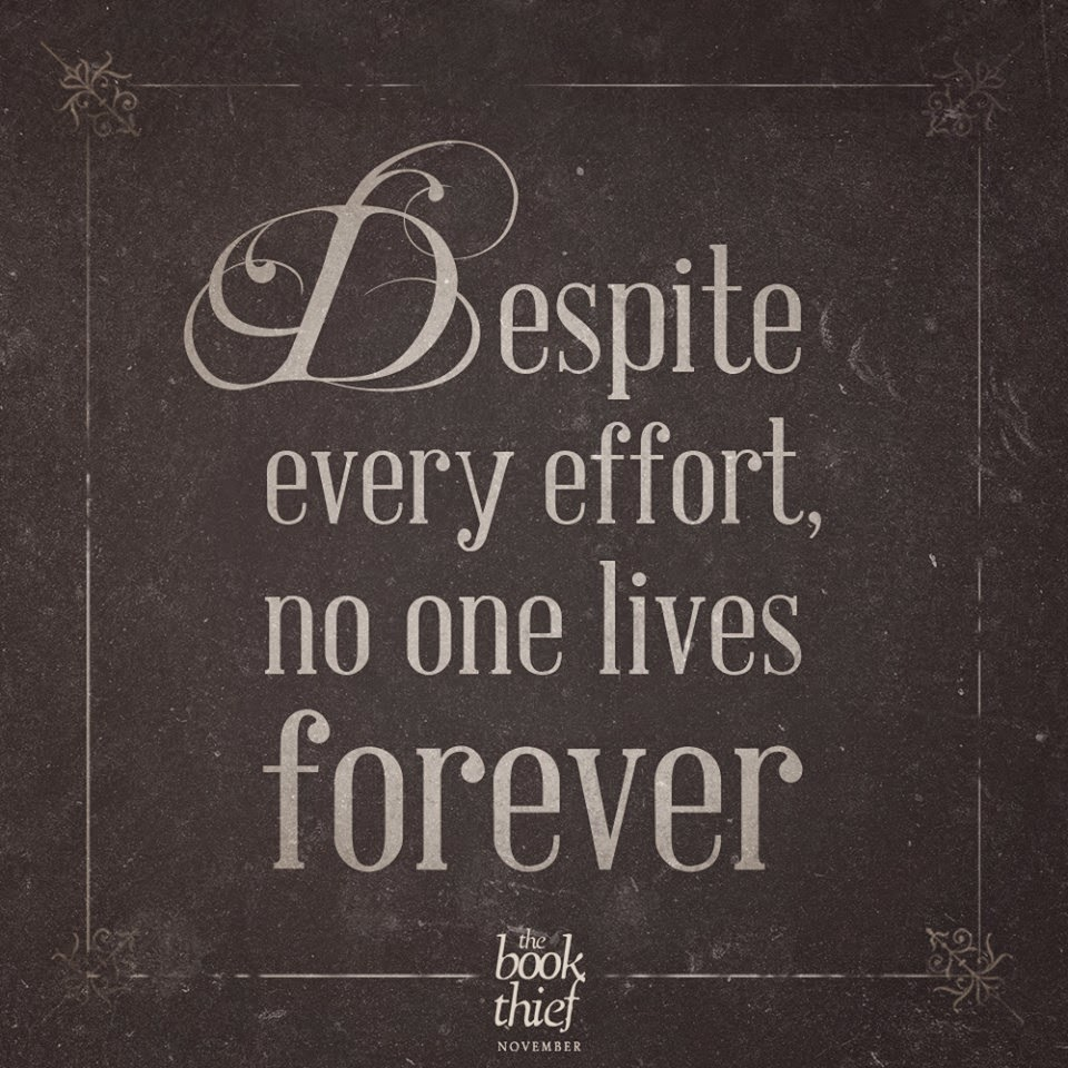 despite every effort no one lives forever