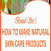 Boxed Set 5 How to Make Natural Skin Care Products - Free Kindle Non-Fiction