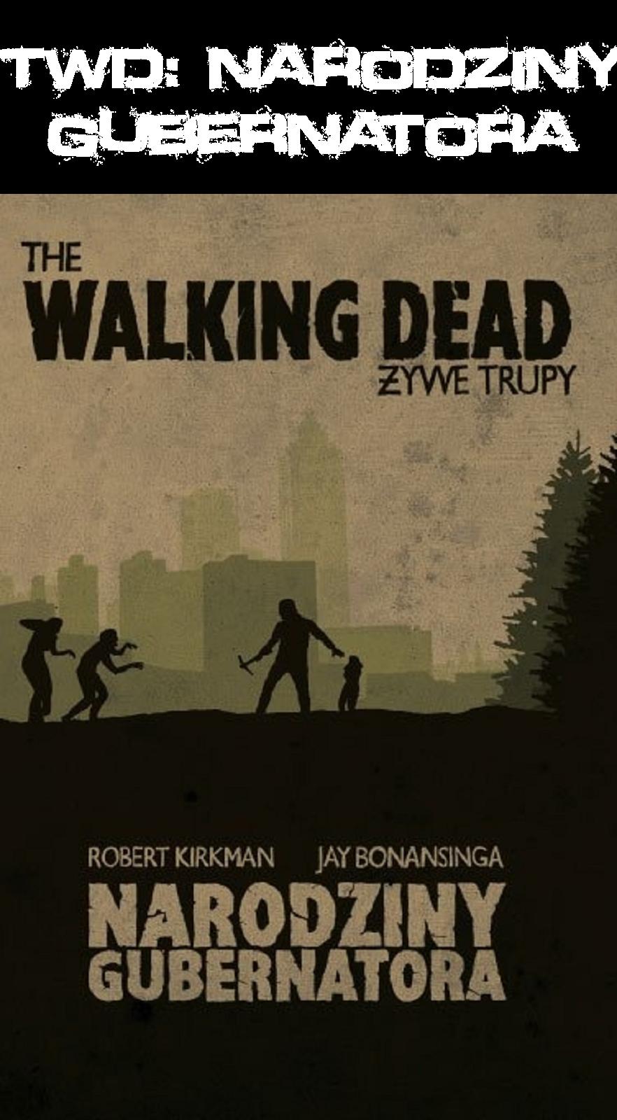 http://radioaktywne-recenzje.blogspot.com/2013/10/the-walking-dead-narodziny-gubernatora.html