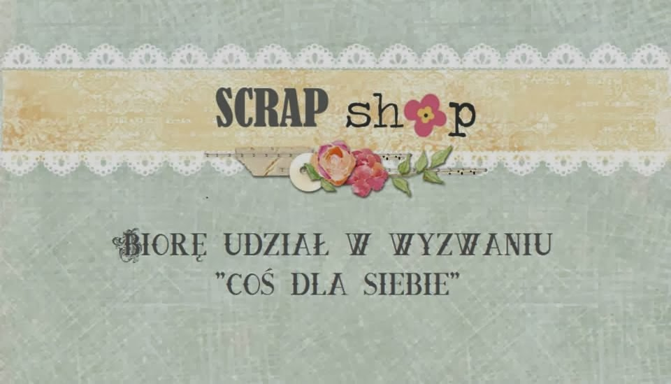 http://scrapikowo.blogspot.com/2014/03/marcowe-wyzwanie-tenshi-cos-dla-siebie.html