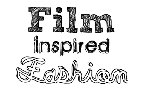Film Inspired Fashion