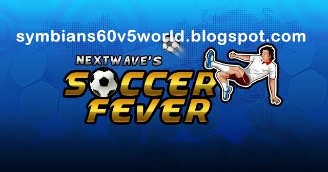 Symbian s60v5 World: Download Soccer Fever for Symbian^3 & Symbian ...