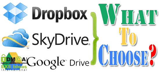 Google Drive, Dropbox And Sky Drive -- What To Choose?