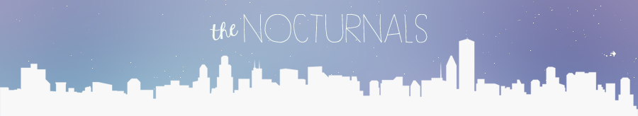 THE NOCTURNALS | Daily local inspiration