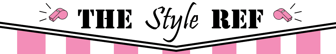The Style Ref | The Fashion Authority for Sports Fans