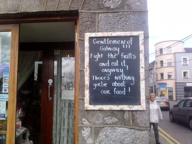 Gentlemen of Galway!!!  Fight the frills and eat it anyway, there's nothing girlie about out food!