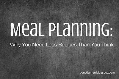 Meal Planning. Why You Need Less Recipes Than You Think :: bentkichten.blogspot.com