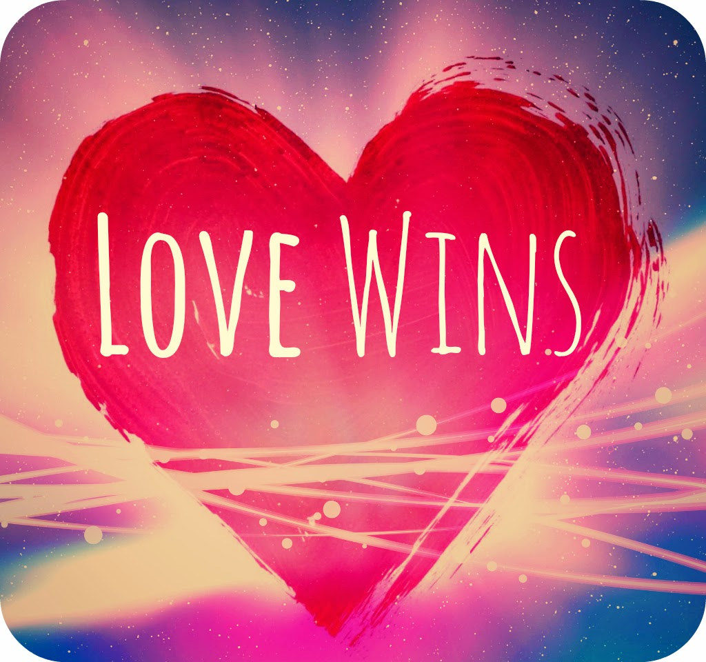 Quotes About Love Wins : Saturday, June 7, 2014