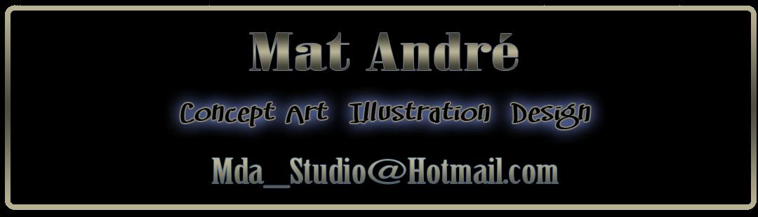 Mat André - mda_studio@hotmail.com