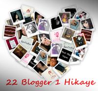 22 Blogger 1 Hikaye: Adını Sen Koy