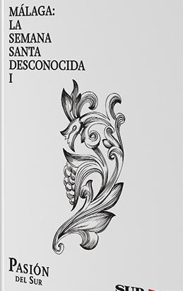La Semana Santa Desconocida - Promociones Diario Sur