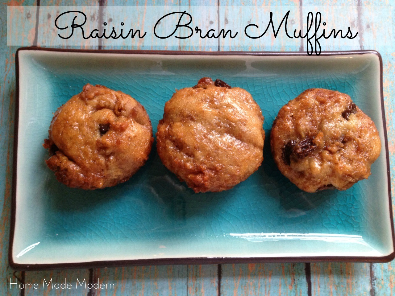 Home Made Modern: Recipe of the Week: Six Week Raisin Bran Muffins
