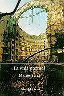 LA VIDA NORMAL, de Márius Serra