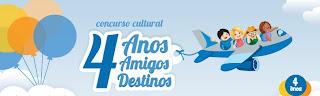 "Concurso Cultural  ""4 Anos, 4 Amigos, 4 Destinos"""
