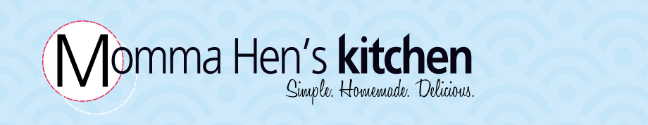 Momma Hen&#39;s Kitchen