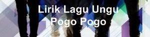 Lirik Lagu Ungu - Pogo Pogo