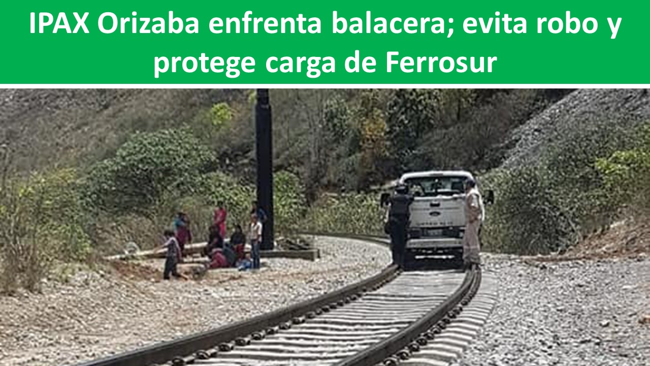 IPAX Orizaba enfrenta balacera