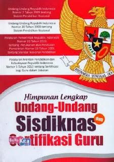 http://www.bukukita.com/Inspirasi-dan-Spiritual/Pendidikan-&-Pengajar/119716-Himpunan-Lengkap-Undang-Undang-Sisdiknas-dan-Sertifikasi-Guru.html