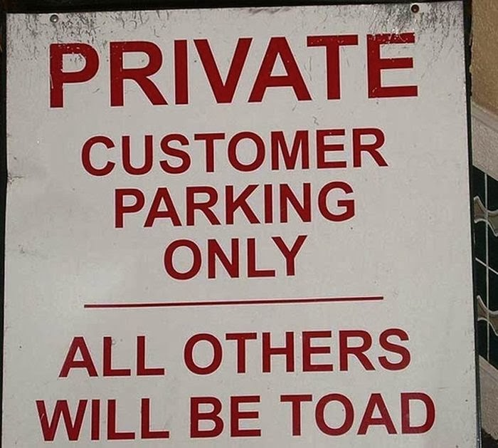 private customer parking only all others will be toad, funny misspelled signs