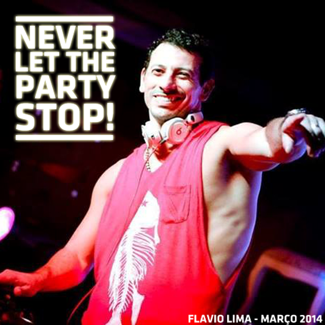 DJ Flavio Lima - NEVER LET THE PARTY STOP! (Set Mix Março 2014)