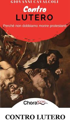 CONTRO LUTERO, di p. Cavalcoli