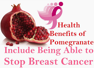 Pomegranate Health Benefits Include Being Able to Stop Breast Cancer
