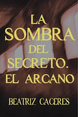 LIBRO - La sombra del secreto . El Arcano  Beatriz Cáceres (2015) | NOVELA SUSPENSE  Edición ebook kindle | Comprar en Amazon España