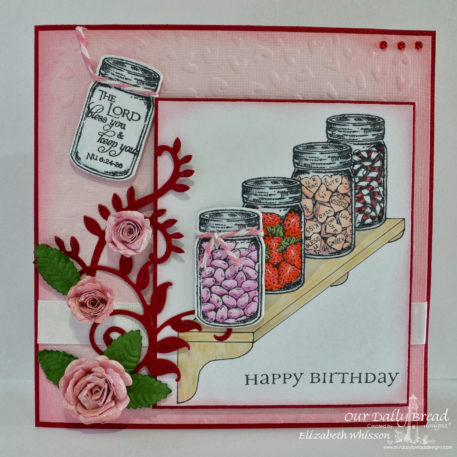 Elizabeth Whisson, Our Daily Bread Designs, Canning Jars, Canning Jar Fillers, Scripture Bookmarks, Spellbinders Bitty Blossoms