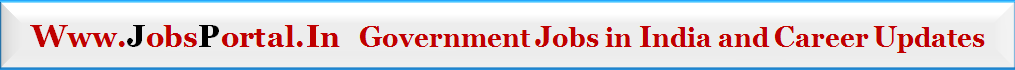 Jobs Portal India - Upcoming Government Jobs Recruitment in India