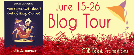 Blog Tour & Giveaway: You Can't Get Blood Out of Shag Carpet by Juliette Harper