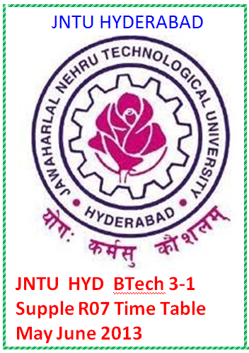 JntuH Btech 3-1 supple R07 Supple Time Table May June 2013