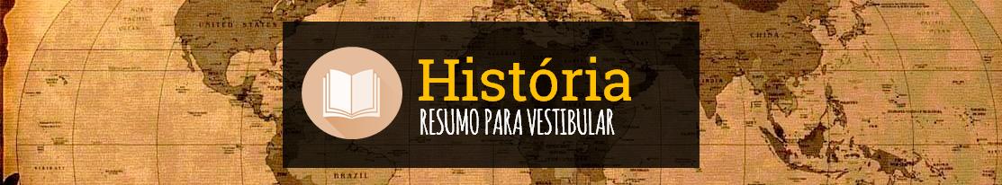História - Resumo para Vestibular