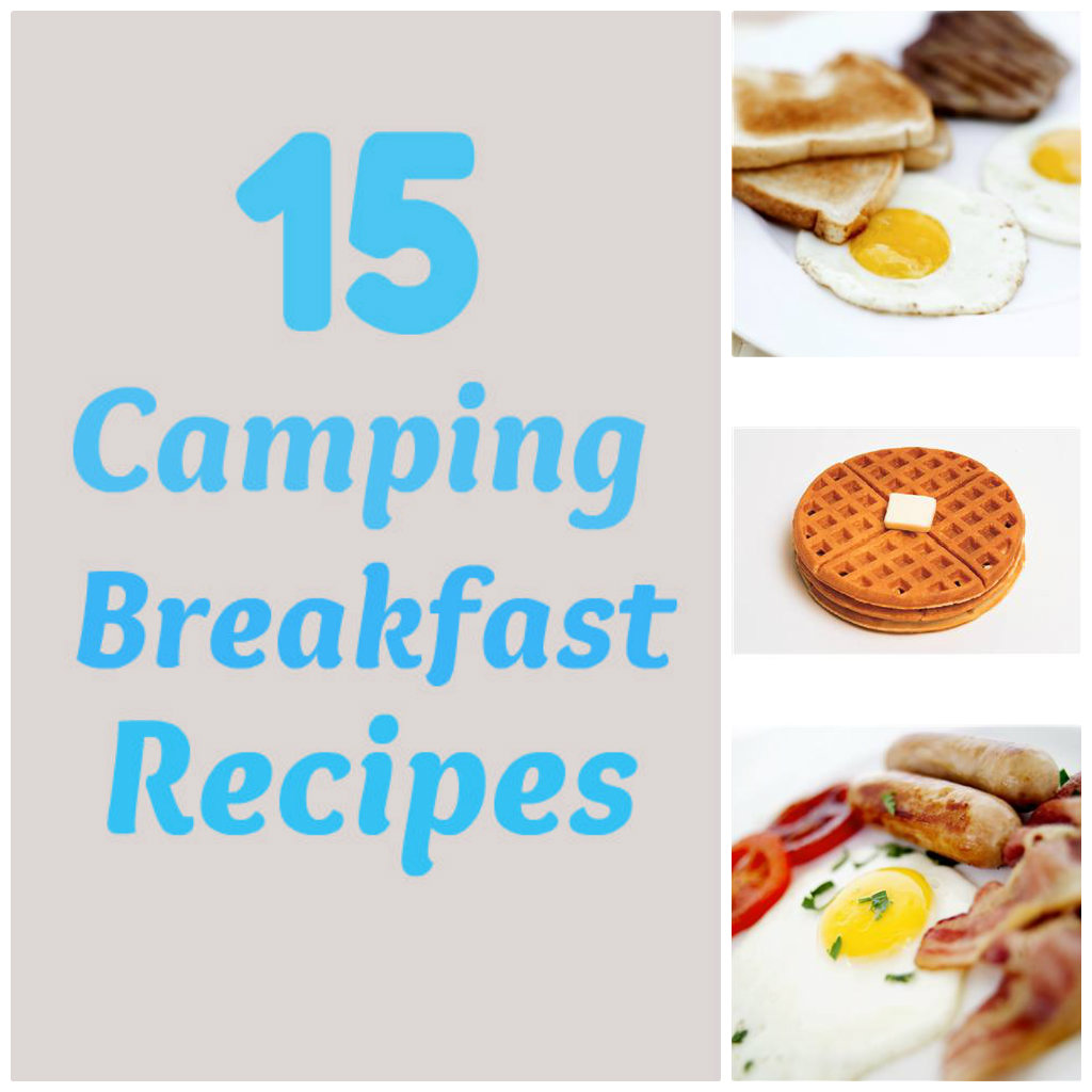 Easy Delicious Camping Food Ideas: Life With 4 Boys: 15 Camping Breakfast Recipes