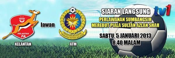 Live Streaming Kelantan vs ATM 5 Januari 2013 - Piala Sumbangsih